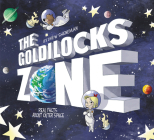 The Goldilocks Zone: Real Facts About Outer Space Cover Image