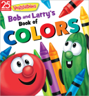 Bob and Larry's Book of Colors (VeggieTales) Cover Image