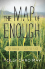 The Map of Enough: One Woman's Search for Place Cover Image