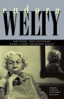 Eudora Welty: Writers' Reflections Upon First Reading Welty Cover Image
