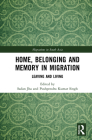 Home, Belonging and Memory in Migration: Leaving and Living Cover Image