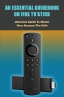 An Essential Guidebook On Fire TV Stick: 2021 User Guide to Master Your Amazon Fire Stick: Fire Stick 4K Guide Cover Image