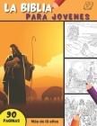 La Biblia - Para Jovenes: Páginas para colorear de la Biblia para descubrir la historia de Jesús - Desde la creación hasta Ascension - 90 colora Cover Image