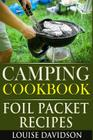 Camping Cookbook: Foil Packet Recipes Cover Image