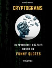 Cryptograms - Cryptoquote Puzzles Based on Funny Quotes - Volume 3: Activity Book For Adults - Perfect Gift for Puzzle Lovers Cover Image