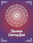 Mandala Coloring Book: Mandala Coloring Book For Aduls 50 Page Adult Coloring Book Featuring Beautiful Mandalas Designed to Soothe the Soul50 Cover Image
