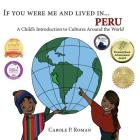 If You Were Me and Lived in... Peru: A Child's Introduction to Cultures Around the World (If You Were Me and Lived In...Cultural) Cover Image