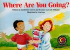 Where Are You Going? (Learn to Read Science Series; Life Science) Cover Image