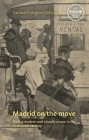 Madrid on the Move: Feeling Modern and Visually Aware in the Nineteenth Century Cover Image