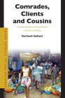 Comrades, Clients and Cousins: Colonialism, Socialism and Democratization in São Tomé and Príncipe (African Social Studies #13) Cover Image