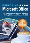 Exploring Microsoft Office: The Illustrated, Practical Guide to Using Office and Microsoft 365 Cover Image