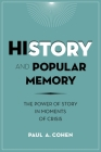 History and Popular Memory: The Power of Story in Moments of Crisis Cover Image