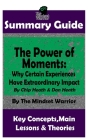 Summary: The Power of Moments: Why Certain Experiences Have Extraordinary Impact Cover Image