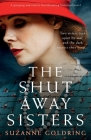 The Shut-Away Sisters: A gripping and utterly heartbreaking historical novel Cover Image