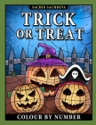 Trick or Treat Colour by Number: Halloween Coloring Book for Kids Ages 4-8 Cover Image