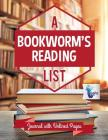 A Bookworm's Reading List Journal with Unlined Pages Cover Image