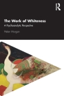 The Work of Whiteness: Unconscious Bias in the Consulting Room Cover Image
