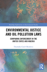 Environmental Justice and Oil Pollution Laws: Comparing Enforcement in the United States and Nigeria (Routledge Explorations in Environmental Studies) Cover Image