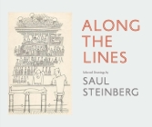 Along the Lines: Selected Drawings by Saul Steinberg Cover Image