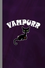Vampurr: Vampire Spooky Cat Halloween Party Scary Hallows Eve All Saint's Day Celebration Gift For Celebrant And Trick Or Treat Cover Image