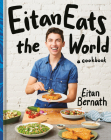 Eitan Eats the World: New Comfort Classics to Cook Right Now Cover Image