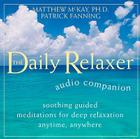 Daily Relaxer Audio Companion: Soothing Guided Meditations for Deep Relaxation for Anytime, Anywhere Cover Image