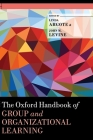 The Oxford Handbook of Group and Organizational Learning Cover Image