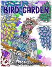 Bird Garden Coloring Book for Adults: Beautiful Birds in Garden, Flowers and Forest Pattern Cover Image