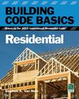 Building Code Basics, Residential: Based on the 2012 International Residential Code Cover Image