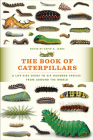 The Book of Caterpillars: A Life-Size Guide to Six Hundred Species from around the World Cover Image