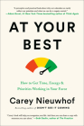 At Your Best: How to Get Time, Energy, and Priorities Working in Your Favor Cover Image