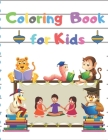 Coloring Book for Kids: Coloring Book with Fun, Easy, and Relaxing Coloring Pages for Animal Lovers Cover Image