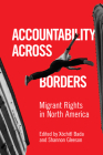 Accountability Across Borders: Migrant Rights in North America Cover Image