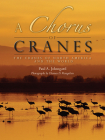 A Chorus of Cranes: The Cranes of North America and the World Cover Image