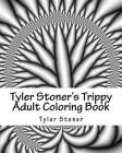 Tyler Stoner's Trippy Adult Coloring Book: Color and Chill Cover Image