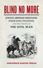 Blind No More: African American Resistance, Free-Soil Politics, and the Coming of the Civil War (Mercer University Lamar Memorial Lectures #57) Cover Image