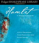 Hamlet: Fully Dramatized Audio Edition (Folger Shakespeare Library Presents) Cover Image