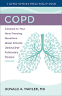 Copd: Answers to Your Most Pressing Questions about Chronic Obstructive Pulmonary Disease (Johns Hopkins Press Health Books) Cover Image