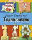 Paper Crafts for Thanksgiving (Paper Craft Fun for Holidays) Cover Image