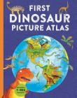 First Dinosaur Picture Atlas (Kingfisher First Reference) Cover Image