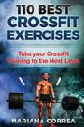 110 Best Crossfit Exercises: Take Your Crossfit Training to the Next Level Cover Image