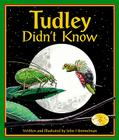 Tudley Didn't Know Cover Image