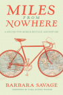 Miles from Nowhere: A Round-The-World Bicycle Adventure Cover Image