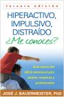 Hiperactivo, Impulsivo, Distraído ¿Me conoces?, Tercera edición: Guía Acerca del Déficit Atencional (TDAH) Para Padres, Maestros y Profesionales Cover Image