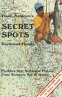 Frank Sargeant's Secret Spots: Southwest Florida: Florida's Best Saltwater Fishing from Sarasota Bay to Marco (Coastal Fishing Guides #2) Cover Image