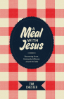 A Meal with Jesus: Discovering Grace, Community, & Mission Around the Table (Re: Lit Books) Cover Image