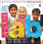 Art Lab for Little Kids: 52 Playful Projects for Preschoolers (Lab for Kids #2) Cover Image