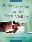 Early Learning Theories Made Visible Cover Image