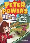 Peter Powers and the League of Lying Lizards! Cover Image