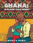 Ghana: A Place I Call Home Cover Image